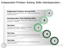 Independent Problem Solving Skills Interdependent Team Working Skills