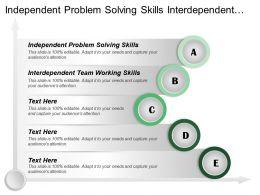 Independent Problem Solving Skills Interdependent Team Working Skills
