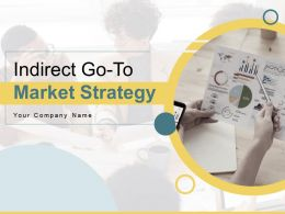 Indirect Go To Market Strategy Powerpoint Presentation Slides