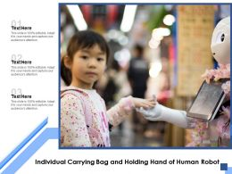 Individual Carrying Bag And Holding Hand Of Human Robot