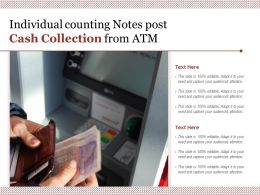 Individual Counting Notes Post Cash Collection From ATM