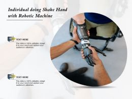 Individual Doing Shake Hand With Robotic Machine