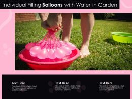 Individual Filling Balloons With Water In Garden