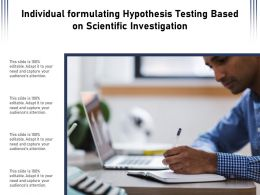 Individual Formulating Hypothesis Testing Based On Scientific Investigation