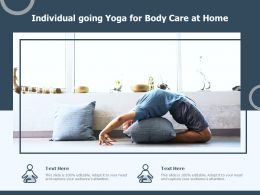 Individual Going Yoga For Body Care At Home