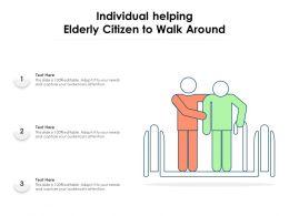 Individual Helping Elderly Citizen To Walk Around