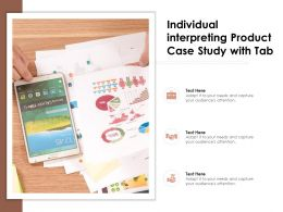 Individual Interpreting Product Case Study With Tab