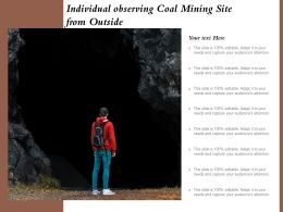 Individual Observing Coal Mining Site From Outside
