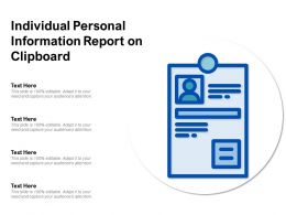 Individual Personal Information Report On Clipboard