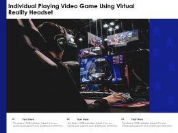 Individual Playing Video Game Using Virtual Reality Headset