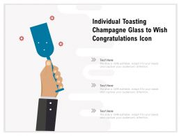 Individual Toasting Champagne Glass To Wish Congratulations Icon