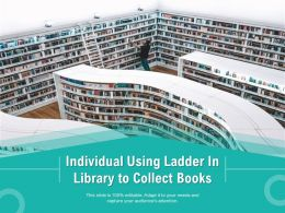 Individual Using Ladder In Library To Collect Books