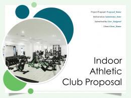 Indoor Athletic Club Proposal Powerpoint Presentation Slides