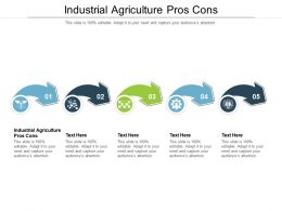 Industrial Agriculture Pros Cons Ppt Powerpoint Presentation Show Background Cpb