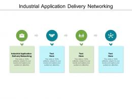 Industrial Application Delivery Networking Ppt Powerpoint Presentation Slides Example File Cpb