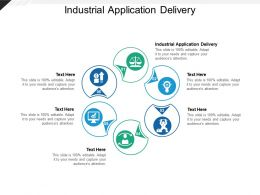 Industrial Application Delivery Ppt Powerpoint Presentation Show Model Cpb