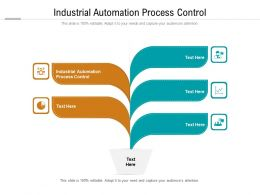 Industrial Automation Process Control Ppt Powerpoint Presentation Summary Templates Cpb