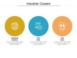 Industrial Clusters Ppt Powerpoint Presentation Summary Information Cpb