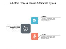 Industrial Process Control Automation System Ppt Powerpoint Presentation Ideas Backgrounds Cpb
