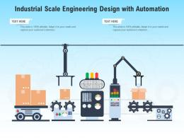 Industrial Scale Engineering Design With Automation