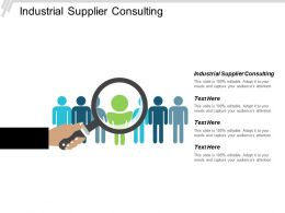 Industrial Supplier Consulting Ppt Powerpoint Presentation Pictures Design Ideas Cpb