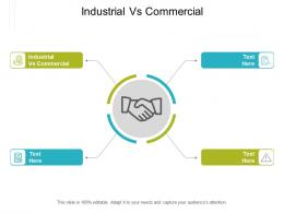 Industrial Vs Commercial Ppt Powerpoint Presentation Infographics Structure Cpb