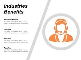 Industries Benefits Ppt Powerpoint Presentation Gallery Examples Cpb