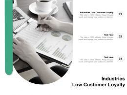 Industries Low Customer Loyalty Ppt Powerpoint Presentation Slides Shapes Cpb