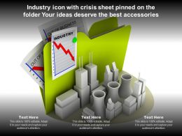 Industry Icon With Crisis Sheet Pinned On Folder Your Ideas Deserve The Best Accessories