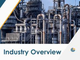 Industry Overview Powerpoint Presentation Slides