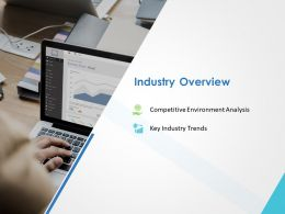 Industry Overview Ppt Powerpoint Presentation Visual Aids Infographics