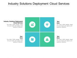 Industry Solutions Deployment Cloud Services Ppt Powerpoint Presentation Layouts Deck Cpb