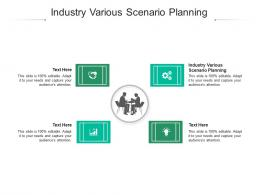 Industry Various Scenario Planning Ppt Powerpoint Presentation Layouts Show Cpb