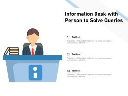 Information Desk With Person To Solve Queries