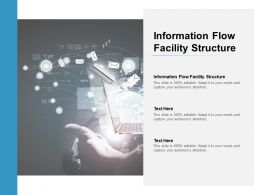 Information Flow Facility Structure Ppt Powerpoint Presentation Infographics Format Ideas Cpb