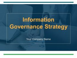 Information Governance Strategy Powerpoint Presentation Slides