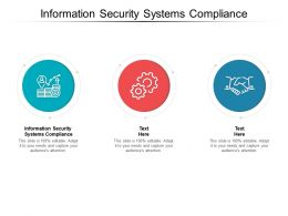 Information Security Systems Compliance Ppt Powerpoint Presentation File Ideas Cpb