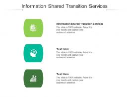 Information Shared Transition Services Ppt Powerpoint Presentation Styles Graphic Tips Cpb
