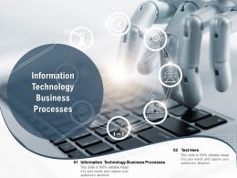 Information Technology Business Processes Ppt Powerpoint Presentation Cpb
