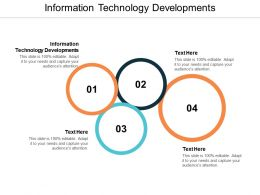 Information Technology Developments Ppt Powerpoint Presentation Icon Cpb