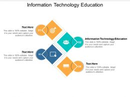 Information Technology Education Ppt Powerpoint Presentation Show Layout Cpb