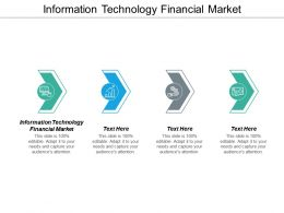 Information Technology Financial Market Ppt Powerpoint Presentation Styles Master Cpb