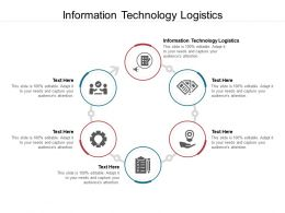 Information Technology Logistics Ppt Powerpoint Presentation Outline Graphic Images Cpb
