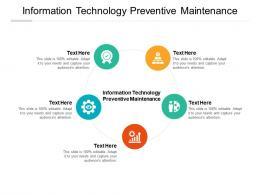 Information Technology Preventive Maintenance Ppt Powerpoint Presentation Gallery Slideshow Cpb