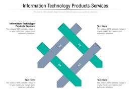 Information Technology Products Services Ppt Powerpoint Presentation Summary Example Topics Cpb