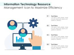 Information Technology Resource Management Icon To Maximize Efficiency
