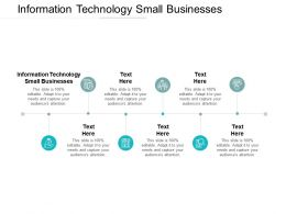 Information Technology Small Businesses Ppt Powerpoint Presentation Model Styles Cpb