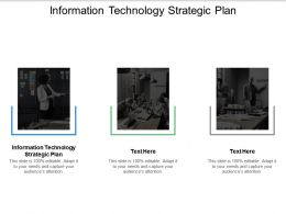Information Technology Strategic Plan Ppt Powerpoint Presentation Outline Design Templates Cpb
