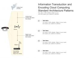 Information Transduction And Encoding Cloud Computing Standard Architecture Patterns Ppt Presentation Diagram