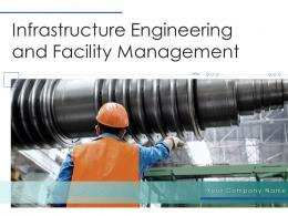 Infrastructure Engineering And Facility Management Powerpoint Presentation Slides